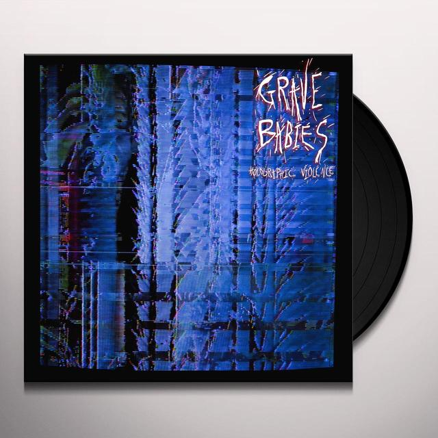 Grave Babies HOLOGRAPHIC VIOLENCE Vinyl Record - Digital Download Included