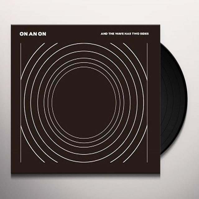 On An On & THE WAVE HAS TWO SIDES Vinyl Record