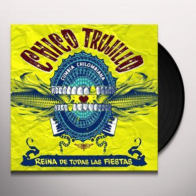 Chico Trujillo REINA DE TODAS LAS FIESTAS Vinyl Record