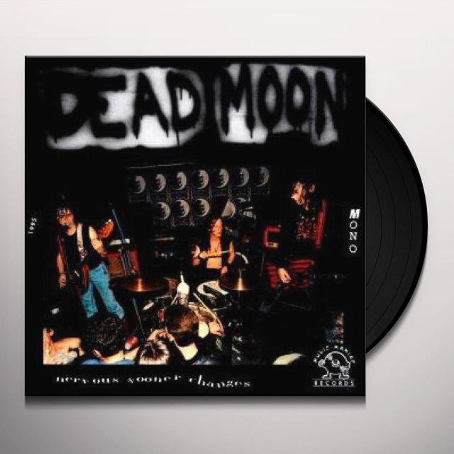 Dead Moon NERVOUS SOONER CHANGES Vinyl Record