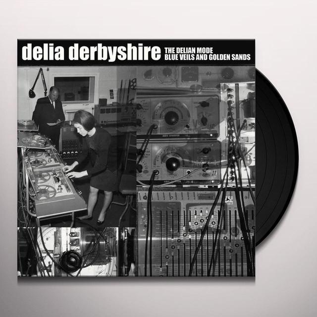 Delia Derbyshire DELIAN MODE / BLUE VEILS & GOLDEN SANDS Vinyl Record
