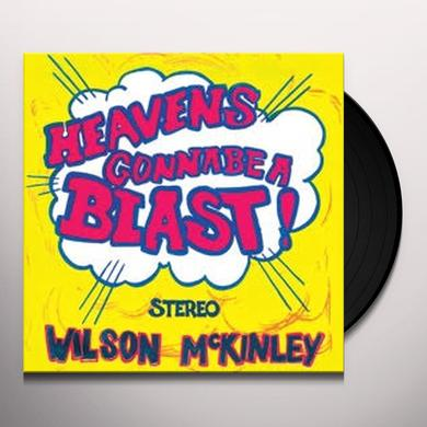 Wilson McKinley HEAVEN'S GONNA BE A BLAST Vinyl Record - Limited Edition, Reissue