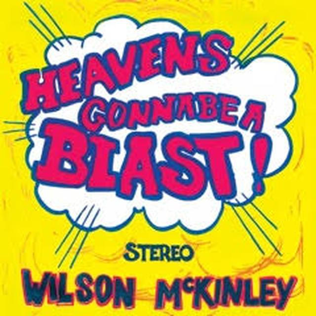 Wilson McKinley HEAVEN'S GONNA BE A BLAST Vinyl Record