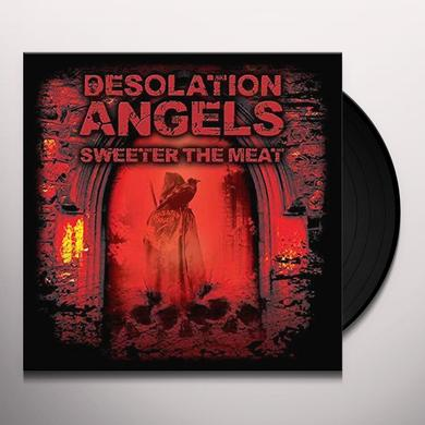 DESOLATION ANGELS SWEETER THE MEAT Vinyl Record