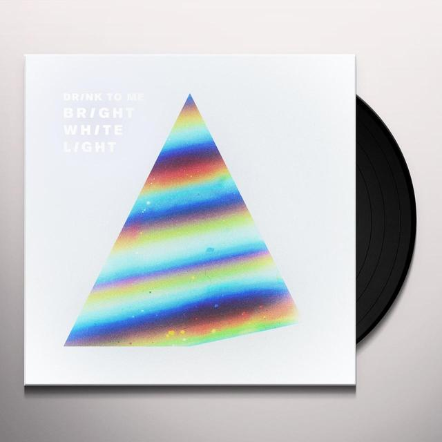 DRINK TO ME BRIGHT WHITE LIGHT Vinyl Record - Italy Import