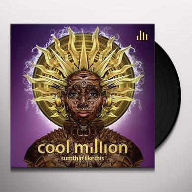 Cool Million SUMTHIN LIKE THIS Vinyl Record