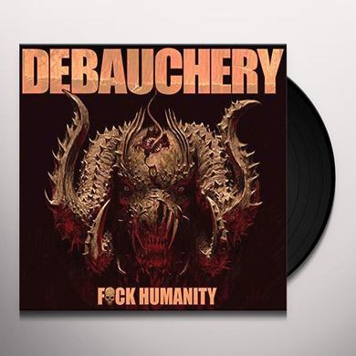 Debauchery FUCK HUMANITY Vinyl Record - UK Import