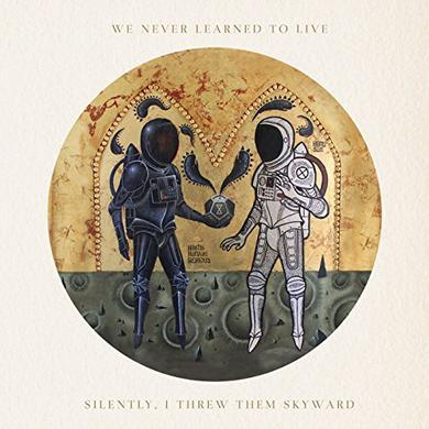 WE NEVER LEARNED TO LIVE SILENTLY I THREW THEM SKYWARD Vinyl Record