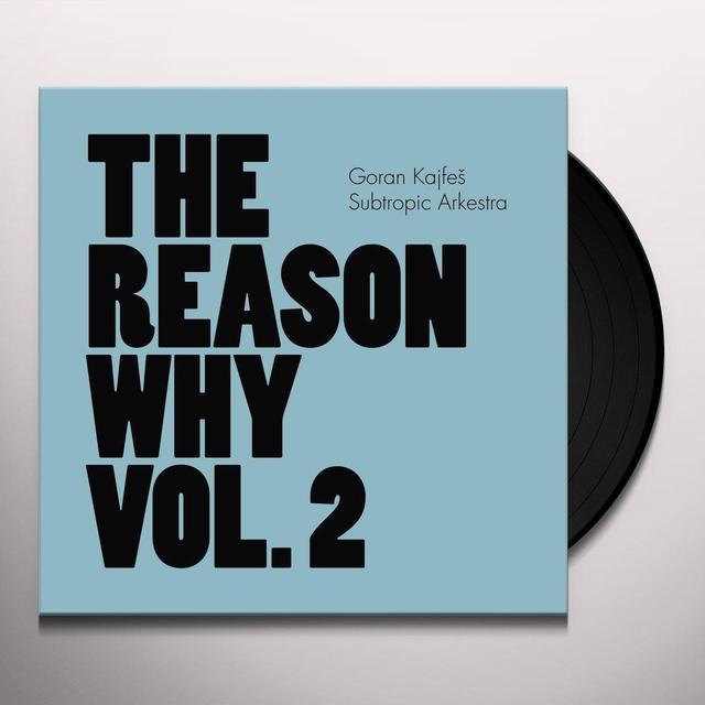 Goran Kajfes Subtropic Arkestra REASON WHY (180G VINYL) 2 Vinyl Record