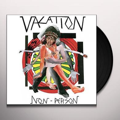 Vacation NON-PERSON Vinyl Record