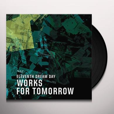 Eleventh Dream Day WORKS FOR TOMORROW Vinyl Record