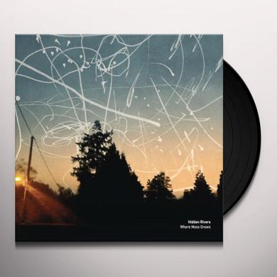 HIDDEN RIVERS WHERE MOSS GROWS Vinyl Record