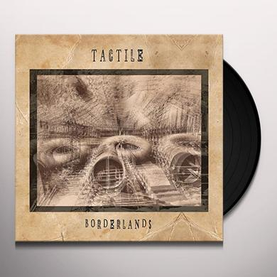 Tactile BORDERLANDS Vinyl Record