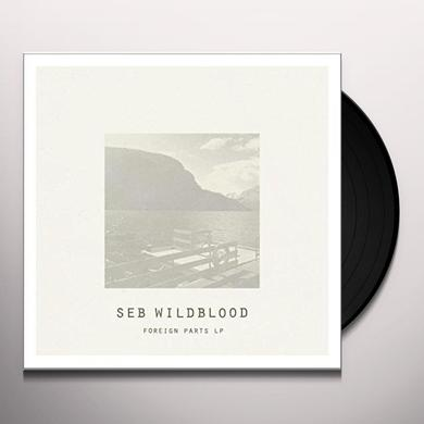 Seb Wildblood FOREIGN PARTS Vinyl Record - UK Import