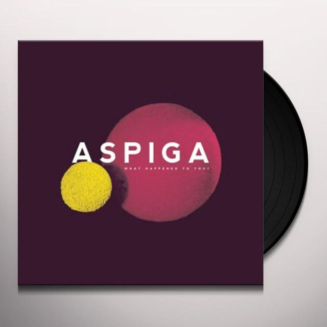 Aspiga WHAT HAPPENED TO YOU Vinyl Record