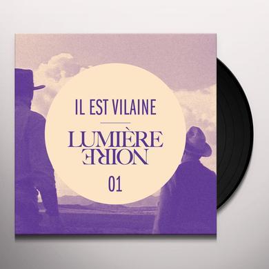 IL EST VILAINE LUMIERE NOIRE 01 Vinyl Record
