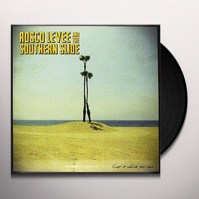 Rosco Levee & The Southern Slide GET IT WHILE YOU CAN Vinyl Record
