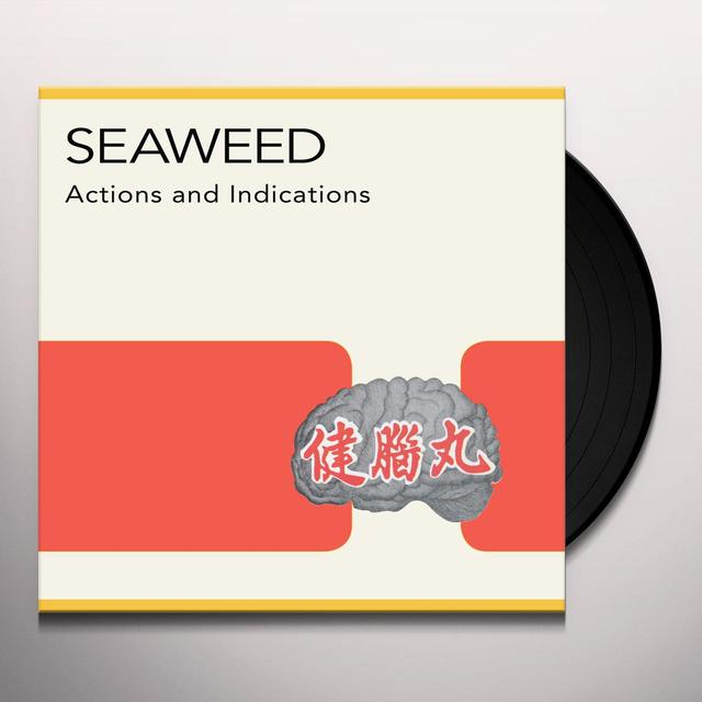 Seaweed ACTIONS & INDICATIONS Vinyl Record