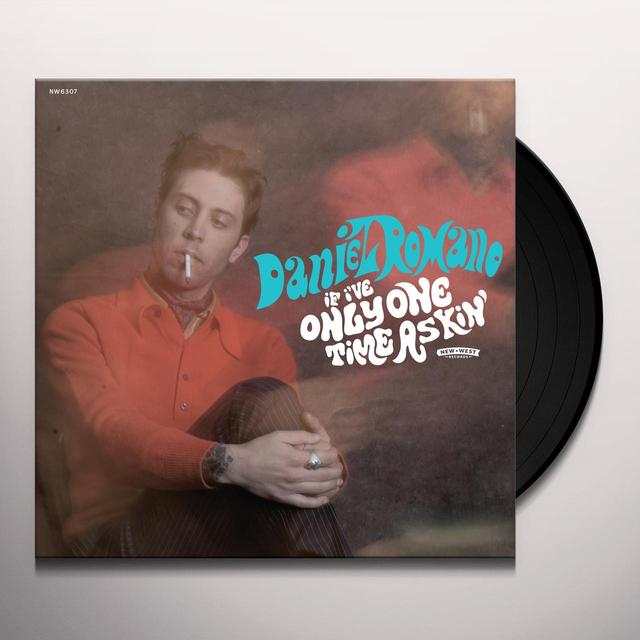 Daniel Romano IF I'VE ONLY ONE TIME ASKIN Vinyl Record