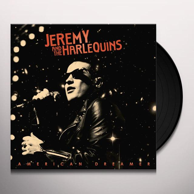 JEREMY & THE HARLEQUINS AMERICAN DREAMER Vinyl Record