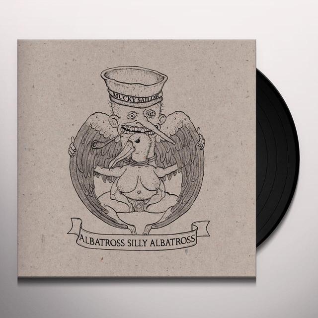 MUCKY SAILOR ALBATROSS SILLY ALBATROSS Vinyl Record