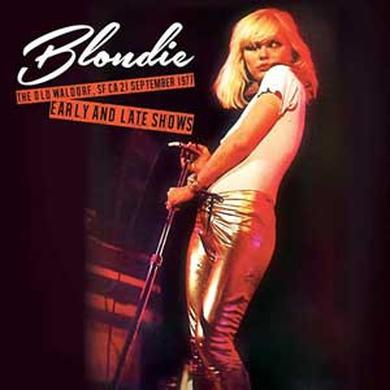 Blondie OLD WALDORF SF CA 21 SEPTEMBER 1977 - EARLY & LATE Vinyl Record