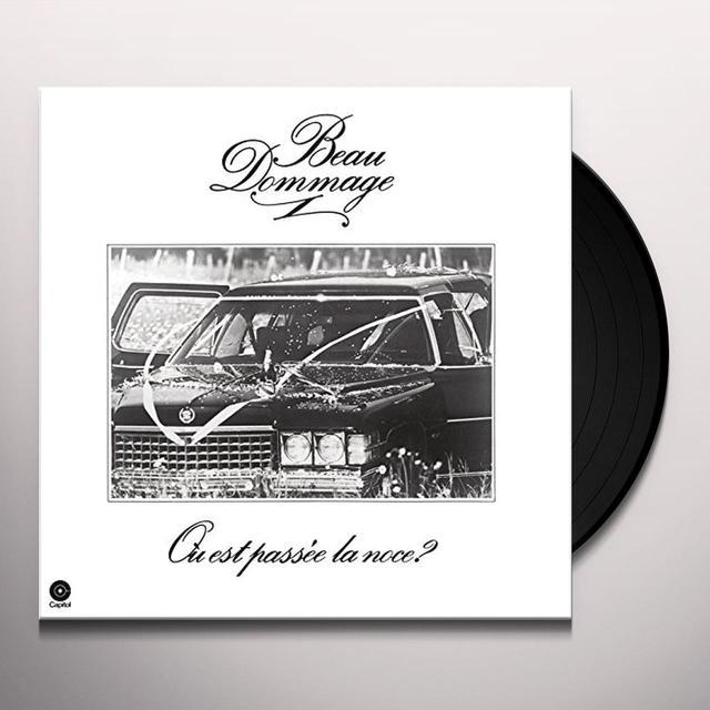 BEAU DOMMAGE OU EST PASSE LA NOCE Vinyl Record
