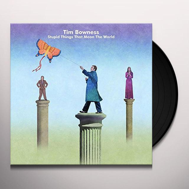 Tim Bowness STUPID THINGS THAT MEAN THE WORLD Vinyl Record - UK Import
