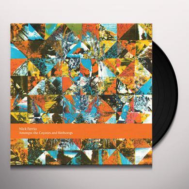 Nick Ferrio AMONGST THE COYOTES & BIRDSONGS Vinyl Record
