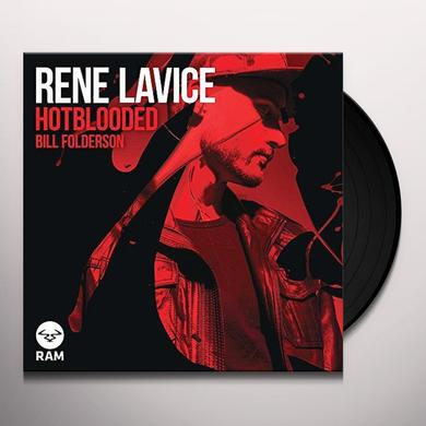 Rene Lavice HOT BLOODED/BILL FOLDERSON Vinyl Record
