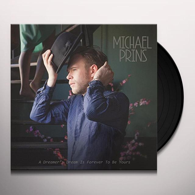 Michael Prins DREAMER'S DREAM IS FOREVER TO BE YOURS Vinyl Record - Holland Import