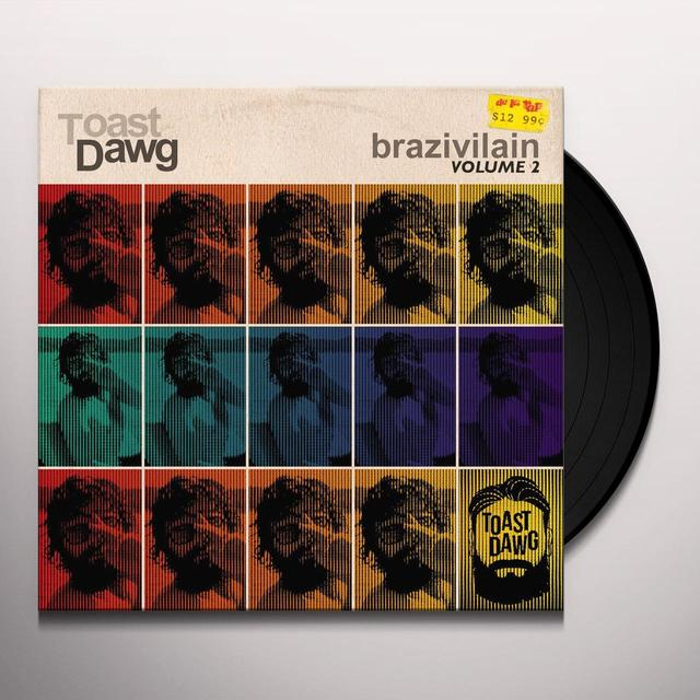TOAST DAWG BRAZIVILAIN VOLUME 2 Vinyl Record - Canada Import