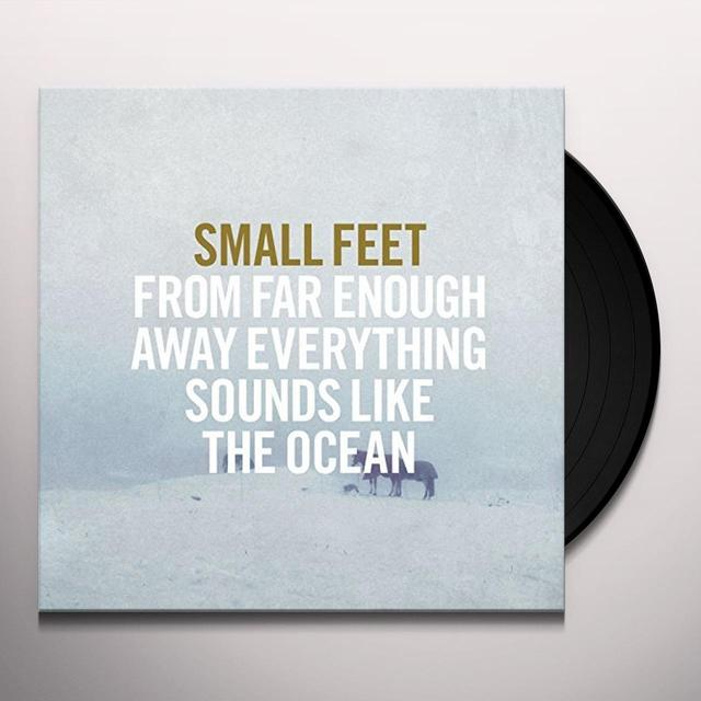 SMALL FEET FROM FAR ENOUGH AWAY EVERYTHING SOUNDS LIKE Vinyl Record - Digital Download Included