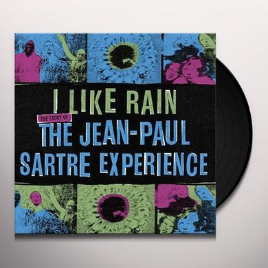 JEAN-PAUL SARTRE EXPERIENCE I LIKE RAIN: STORY OF THE JEAN-PAUL SARTRE EXP. Vinyl Record