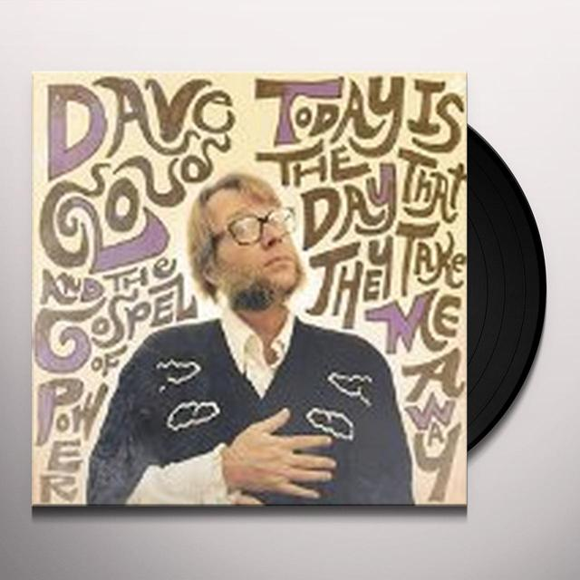 Dave Cloud & The Gospel Of Power TODAY IS THE DAY THAT THEY TAKE ME AWAY Vinyl Record