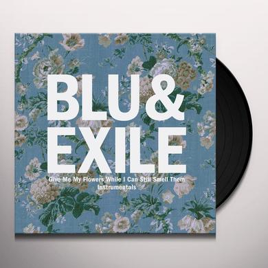 Blu & Exile GIVE ME MY FLOWERS (INSTRUMENTALS) Vinyl Record