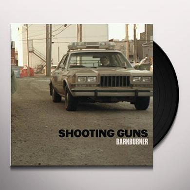 SHOOTING GUNS BARNBURNER Vinyl Record