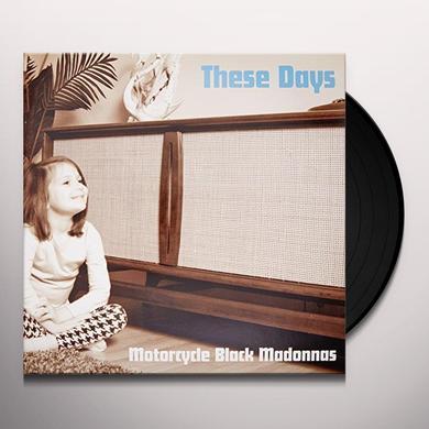 MOTORCYCLE BLACK MADONNAS THESE DAYS Vinyl Record