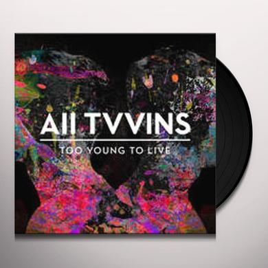 ALL TVVINS TOO YOUNG TO LIVE Vinyl Record - UK Import