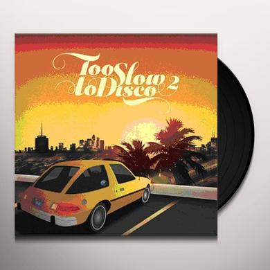 TOO SLOW TO DISCO 2 / VARIOUS (UK) TOO SLOW TO DISCO 2 / VARIOUS Vinyl Record