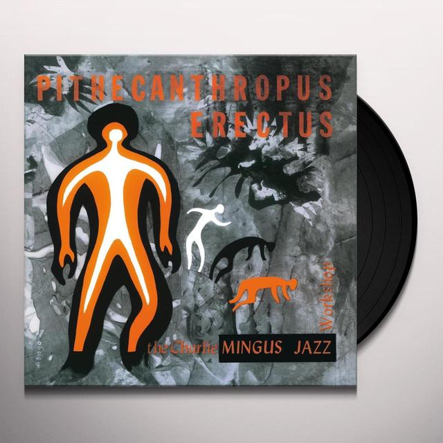 Charles Mingus PITHECANTHROPUS ERECTUS Vinyl Record