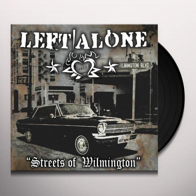 Left Alone STREETS OF WILMINGTON Vinyl Record