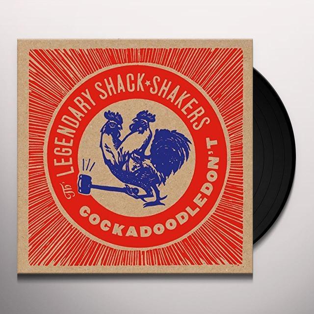 The Legendary Shack Shakers COCKADOODLEDON'T Vinyl Record