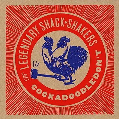 The Legendary Shack Shakers COCKADOODLEDON'T Vinyl Record