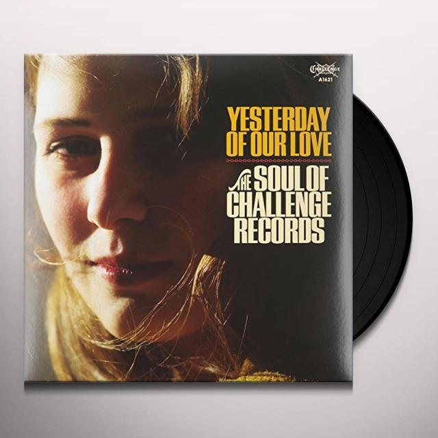 YESTERDAY OF OUR LOVE-SOUL OF CHALLENGE REC / VAR Vinyl Record