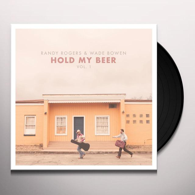 Randy Rogers / Wade Bowen HOLD MY BEER: VOL. 1 Vinyl Record