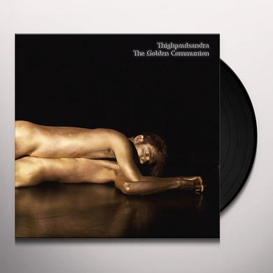 Thighpaulsandra GOLDEN COMMUNION Vinyl Record