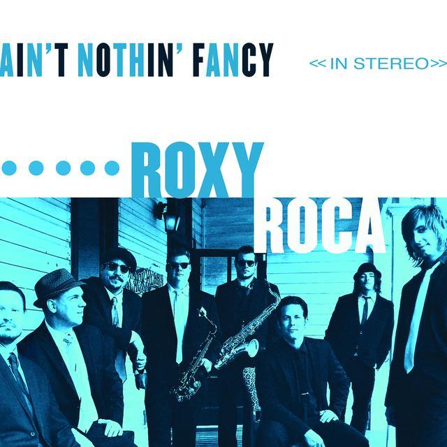 ROXY ROCA AIN'T NOTHIN' FANCY Vinyl Record