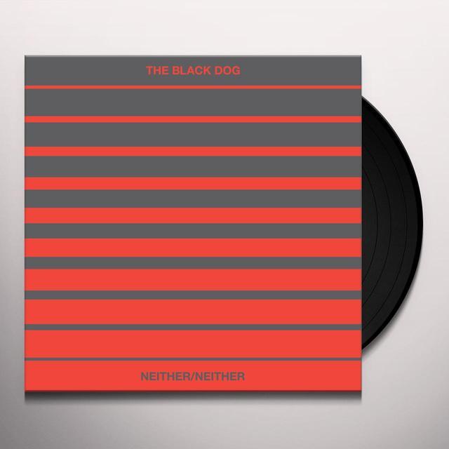 Black Dog NEITHER / NEITHER Vinyl Record