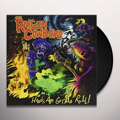RAYGUN COWBOYS HEADS ARE GONNA ROLL Vinyl Record